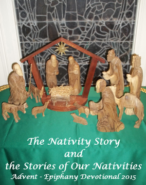 the nativity story and the stories of our nativities - Christmas Devotional Stories